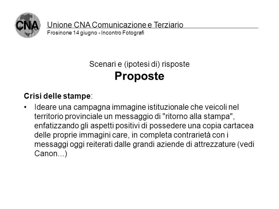 Unione CNA Comunicazione e Terziario Frosinone 14 giugno - Incontro Fotografi Scenari e (ipotesi di) risposte Doppia crisi … unico fattore In entrambi