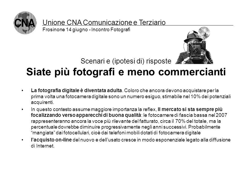 Unione CNA Comunicazione e Terziario Frosinone 14 giugno - Incontro Fotografi Scenari e (ipotesi di) risposte Chi cerca Champagne non compra Sprite Il