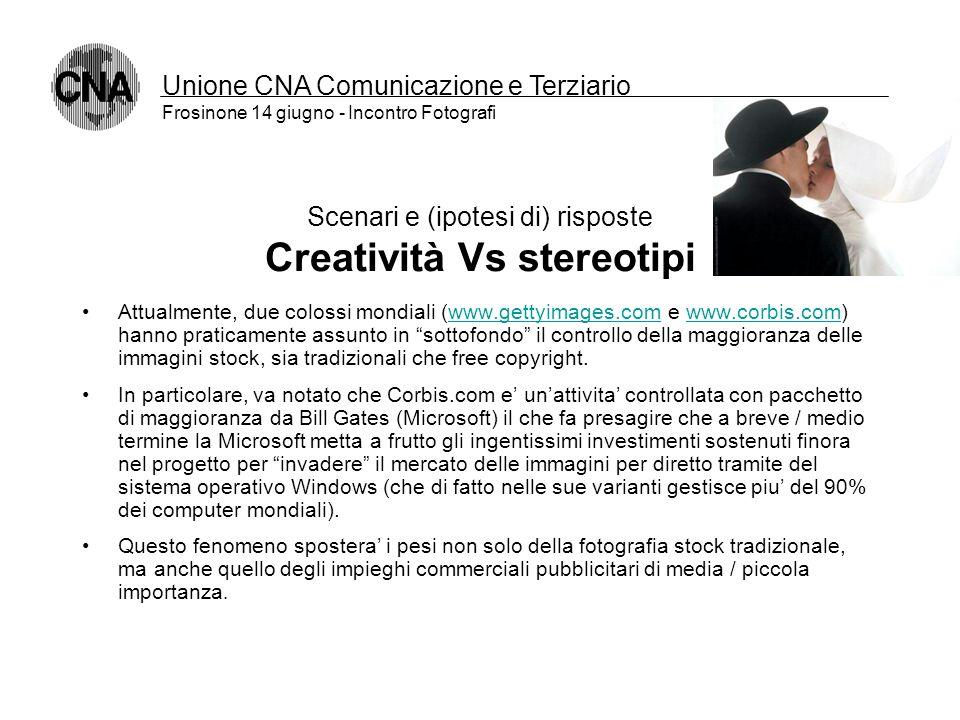 Unione CNA Comunicazione e Terziario Frosinone 14 giugno - Incontro Fotografi Scenari e (ipotesi di) risposte Siate più fotografi e meno commercianti
