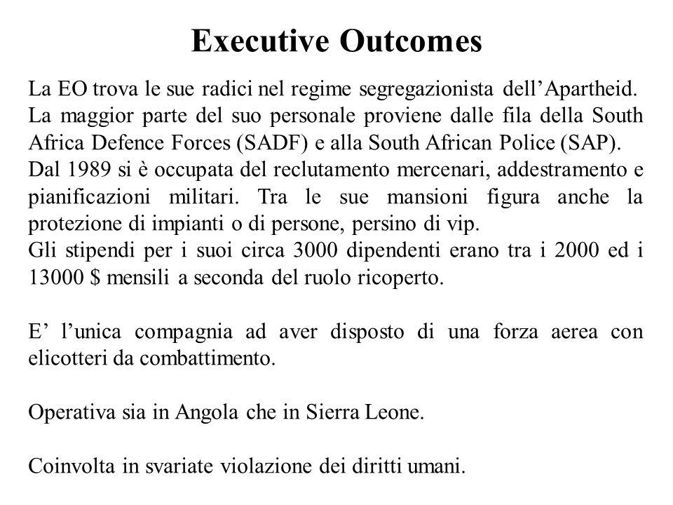 Executive Outcomes La EO trova le sue radici nel regime segregazionista dellApartheid.