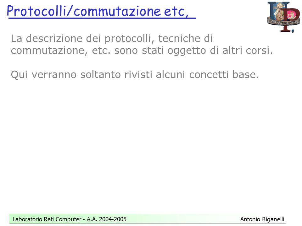Protocolli/commutazione etc, Laboratorio Reti Computer - A.A.