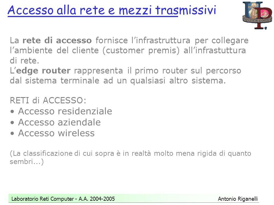Accesso alla rete e mezzi trasmissivi Laboratorio Reti Computer - A.A.