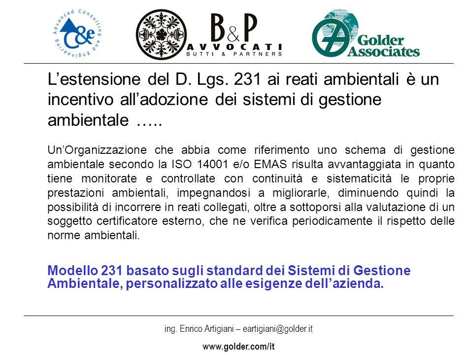 ing. Enrico Artigiani – eartigiani@golder.it www.golder.com/it UnOrganizzazione che abbia come riferimento uno schema di gestione ambientale secondo l