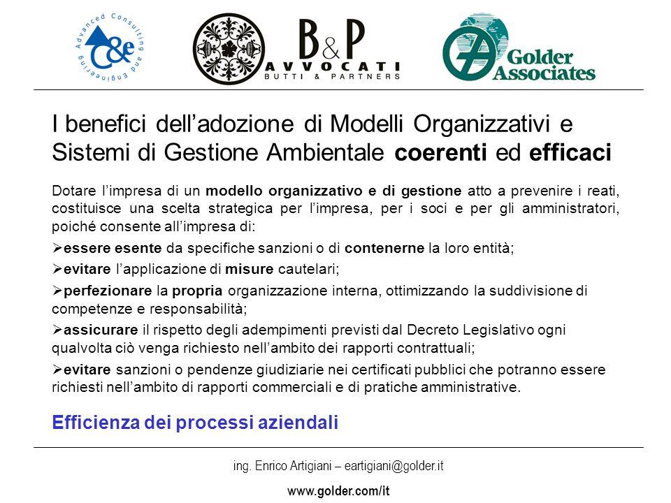 ing. Enrico Artigiani – eartigiani@golder.it www.golder.com/it I benefici delladozione di Modelli Organizzativi e Sistemi di Gestione Ambientale coere