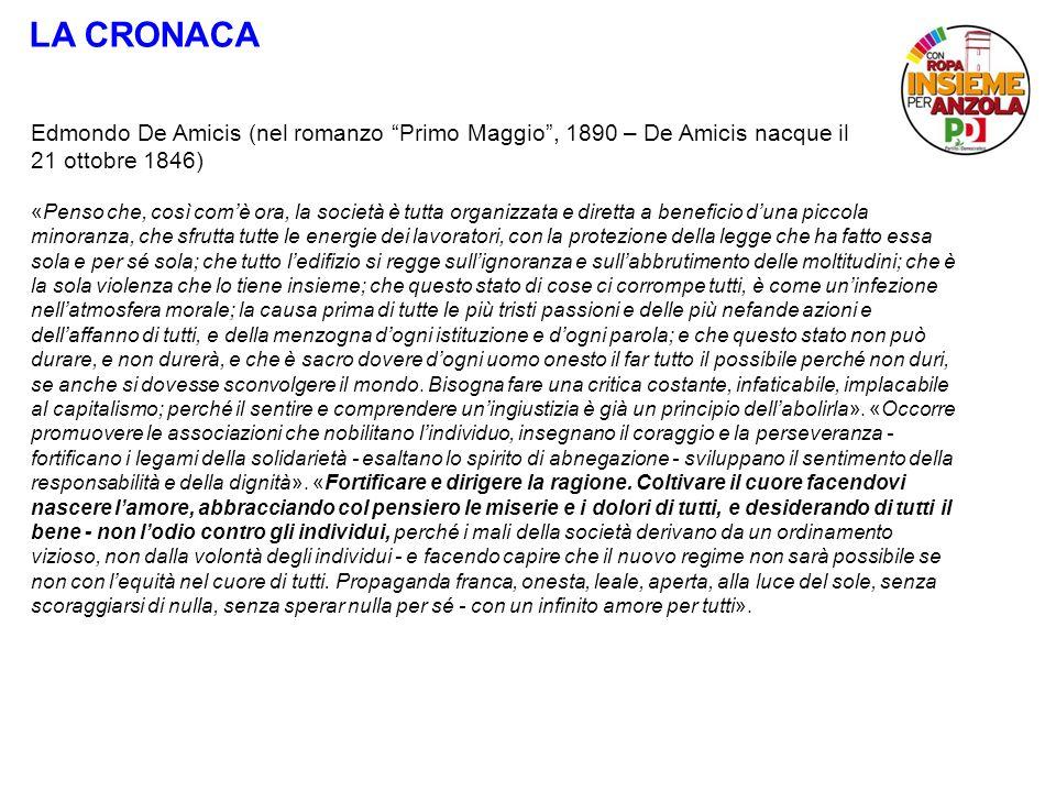 LA CRONACA Edmondo De Amicis (nel romanzo Primo Maggio, 1890 – De Amicis nacque il 21 ottobre 1846) «Penso che, così comè ora, la società è tutta orga
