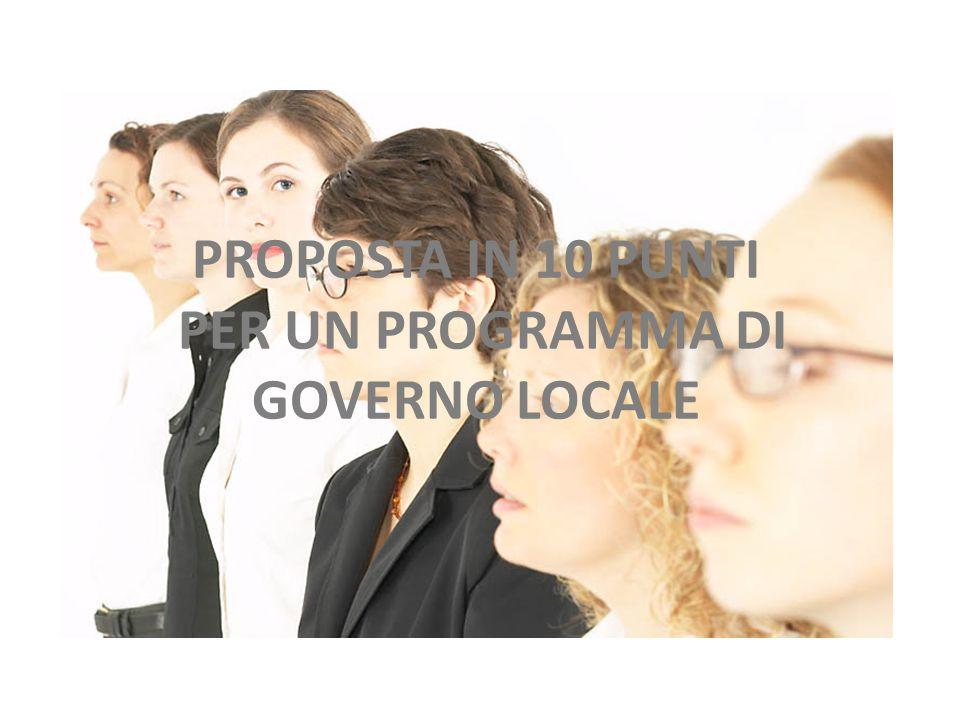 PROPOSTA IN 10 PUNTI PER UN PROGRAMMA DI GOVERNO LOCALE