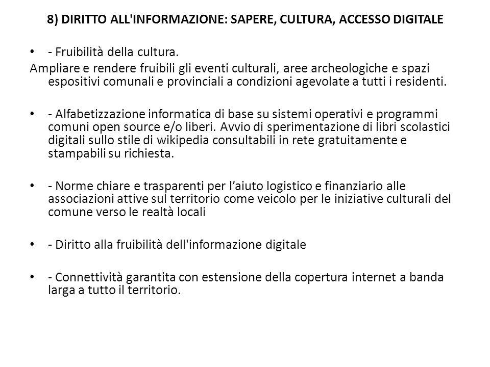 8) DIRITTO ALL INFORMAZIONE: SAPERE, CULTURA, ACCESSO DIGITALE - Fruibilità della cultura.