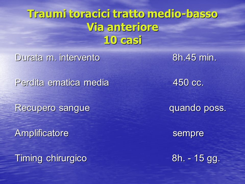 Traumi toracici – Via anteriore 10 casi Complicanze intra-operatorie Emo-pneumotorace 1 p.
