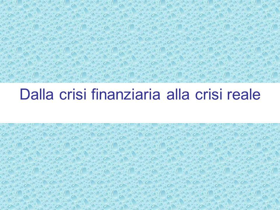 Dalla crisi finanziaria alla crisi reale