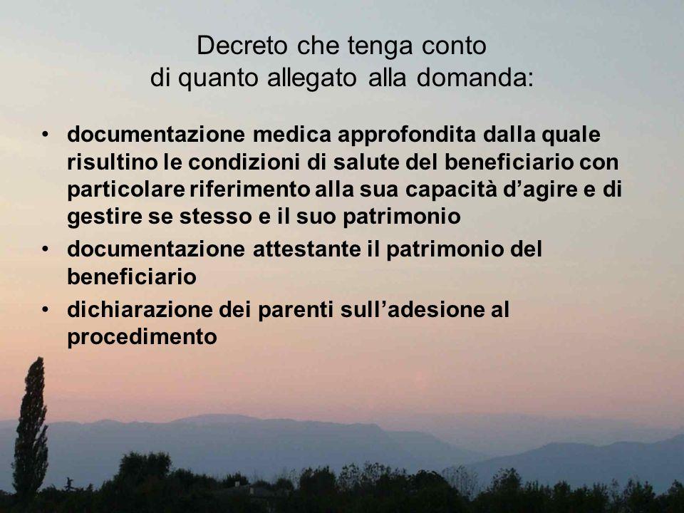 Decreto che tenga conto di quanto allegato alla domanda: documentazione medica approfondita dalla quale risultino le condizioni di salute del benefici