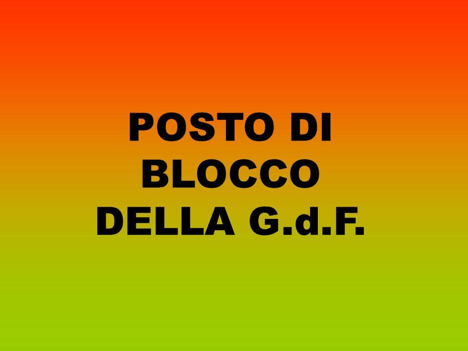 POSTO DI BLOCCO DELLA G.d.F.