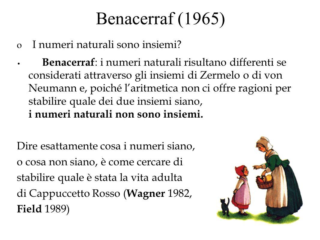 Benacerraf (1965) o I numeri naturali sono insiemi? Benacerraf : i numeri naturali risultano differenti se considerati attraverso gli insiemi di Zerme