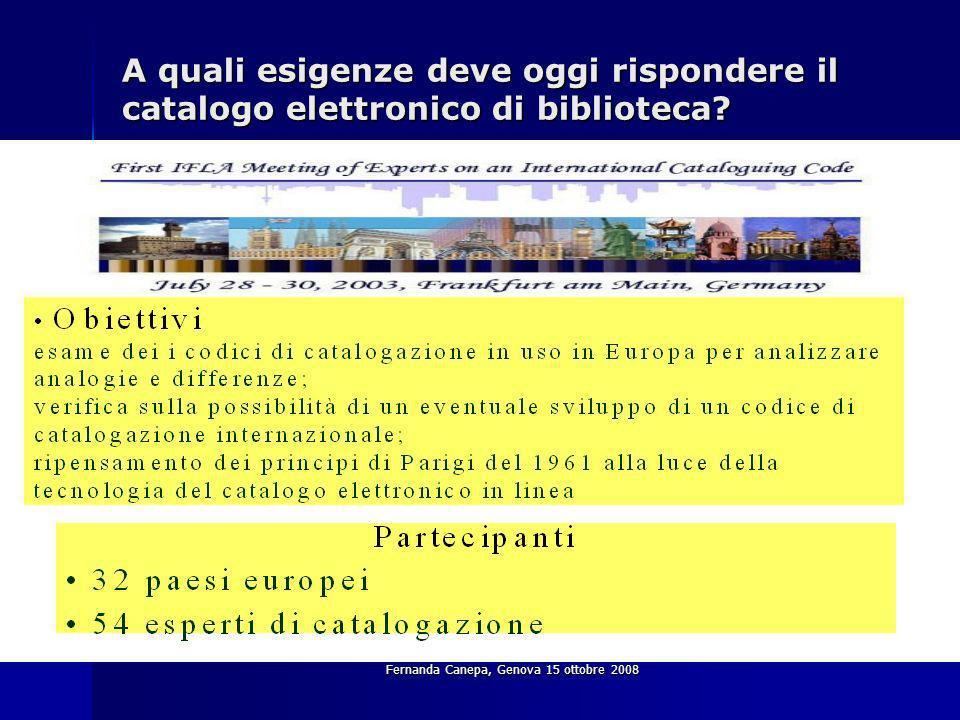 Fernanda Canepa, Genova 15 ottobre 2008 A quali esigenze deve oggi rispondere il catalogo elettronico di biblioteca