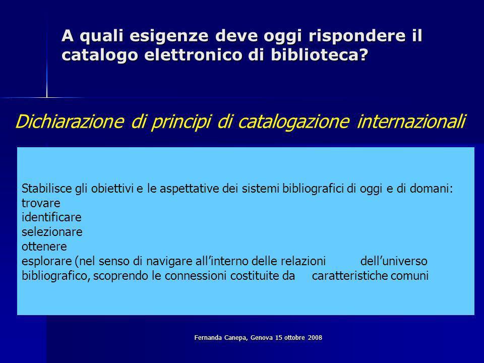 Fernanda Canepa, Genova 15 ottobre 2008 A quali esigenze deve oggi rispondere il catalogo elettronico di biblioteca.