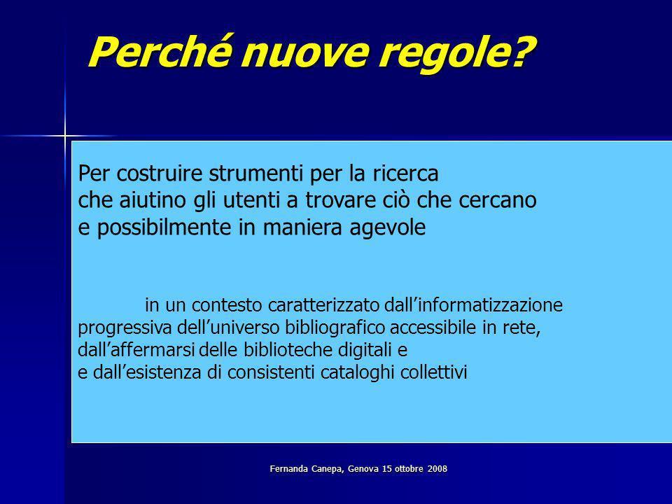 Fernanda Canepa, Genova 15 ottobre 2008 Perché nuove regole.