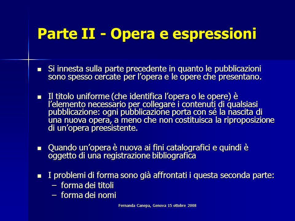 Fernanda Canepa, Genova 15 ottobre 2008 Parte II - Opera e espressioni Si innesta sulla parte precedente in quanto le pubblicazioni sono spesso cercate per lopera e le opere che presentano.