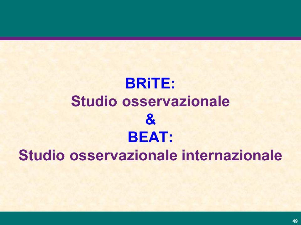 49 BRiTE: Studio osservazionale & BEAT: Studio osservazionale internazionale