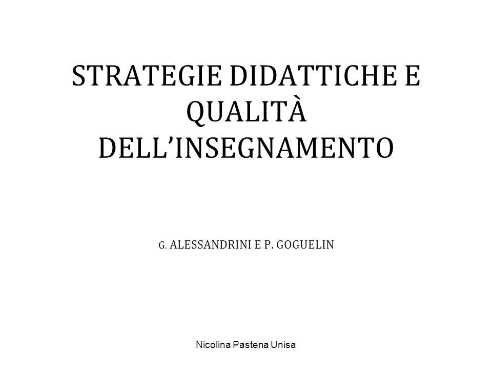 Nicolina Pastena Unisa STRATEGIE DIDATTICHE E QUALITÀ DELLINSEGNAMENTO G. ALESSANDRINI E P. GOGUELIN