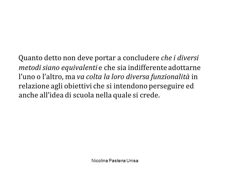 Nicolina Pastena Unisa Quanto detto non deve portar a concludere che i diversi metodi siano equivalenti e che sia indifferente adottarne luno o laltro