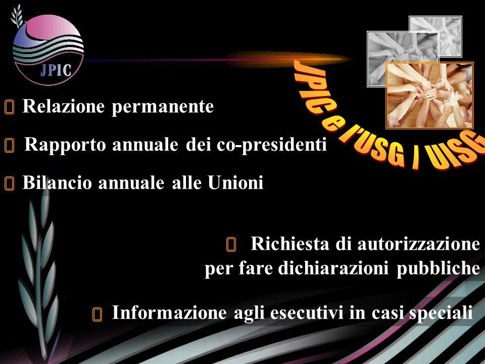 Informazione agli esecutivi in casi speciali Richiesta di autorizzazione per fare dichiarazioni pubbliche Bilancio annuale alle Unioni Rapporto annuale dei co-presidenti Relazione permanente