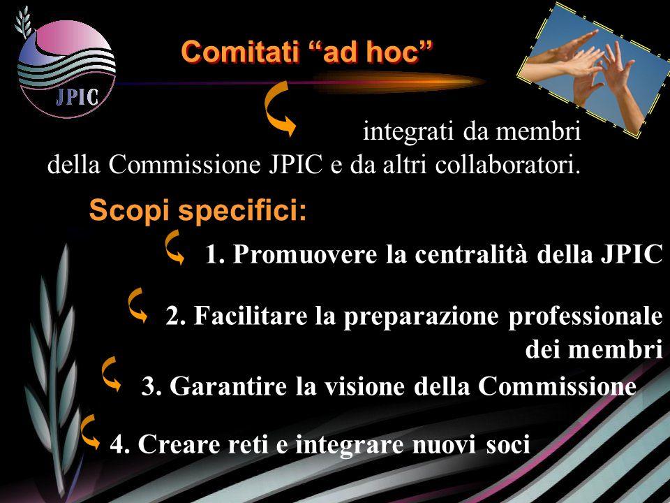 integrati da membri della Commissione JPIC e da altri collaboratori.