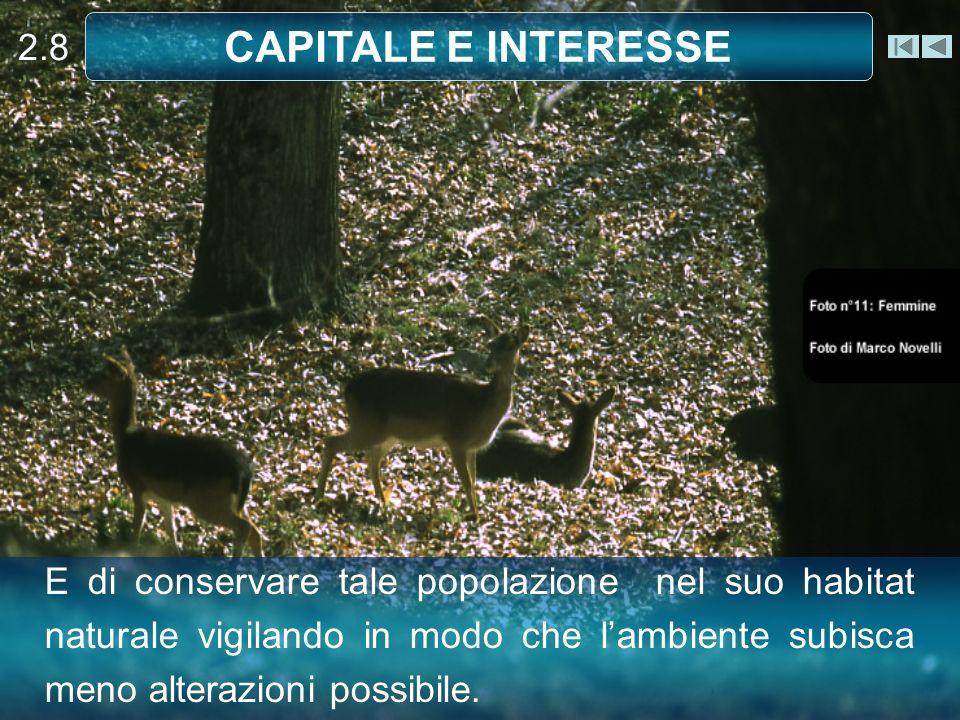 E di conservare tale popolazione nel suo habitat naturale vigilando in modo che lambiente subisca meno alterazioni possibile.
