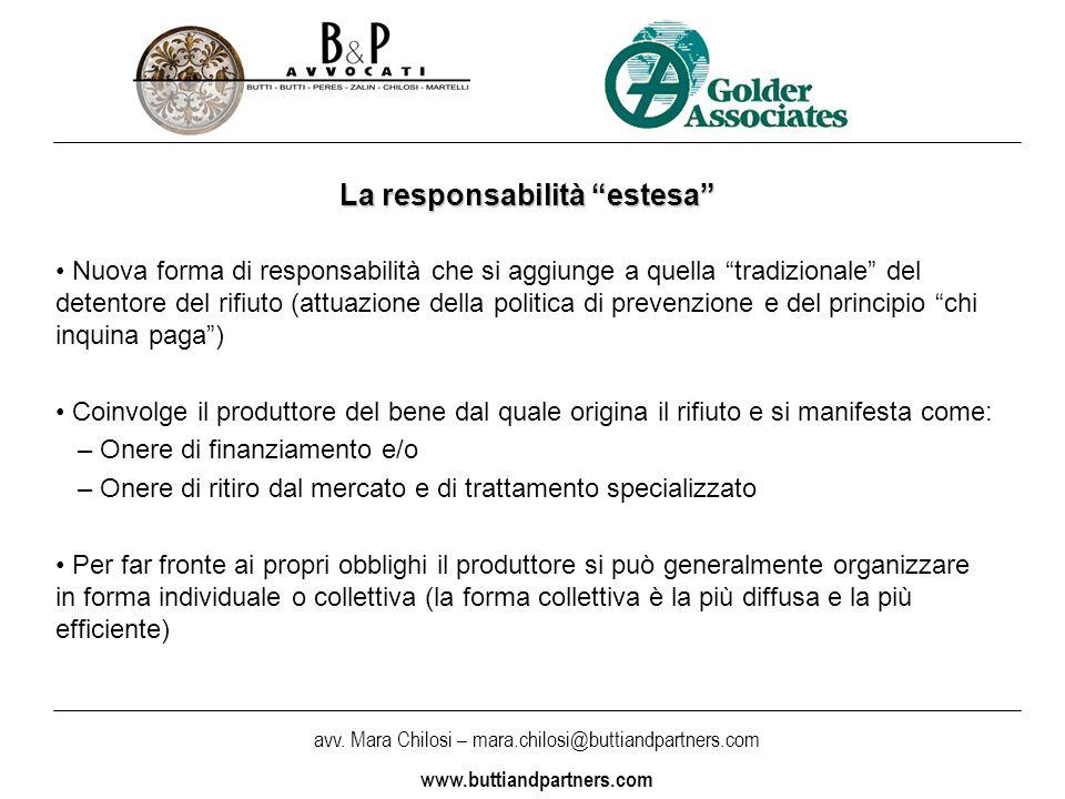 avv. Mara Chilosi – mara.chilosi@buttiandpartners.com www.buttiandpartners.com La responsabilità estesa Nuova forma di responsabilità che si aggiunge