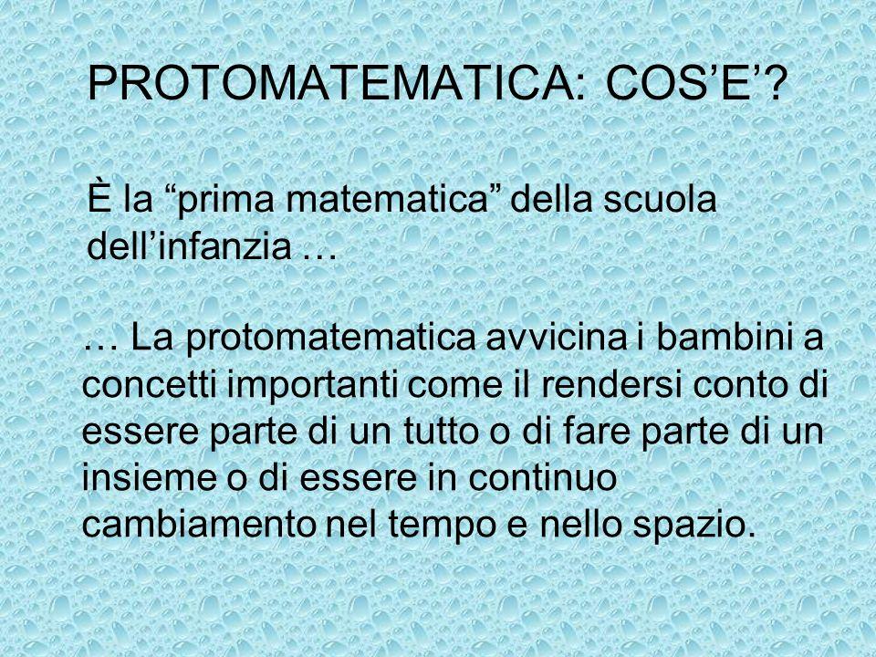 PROTOMATEMATICA: COSE? È la prima matematica della scuola dellinfanzia … … La protomatematica avvicina i bambini a concetti importanti come il renders