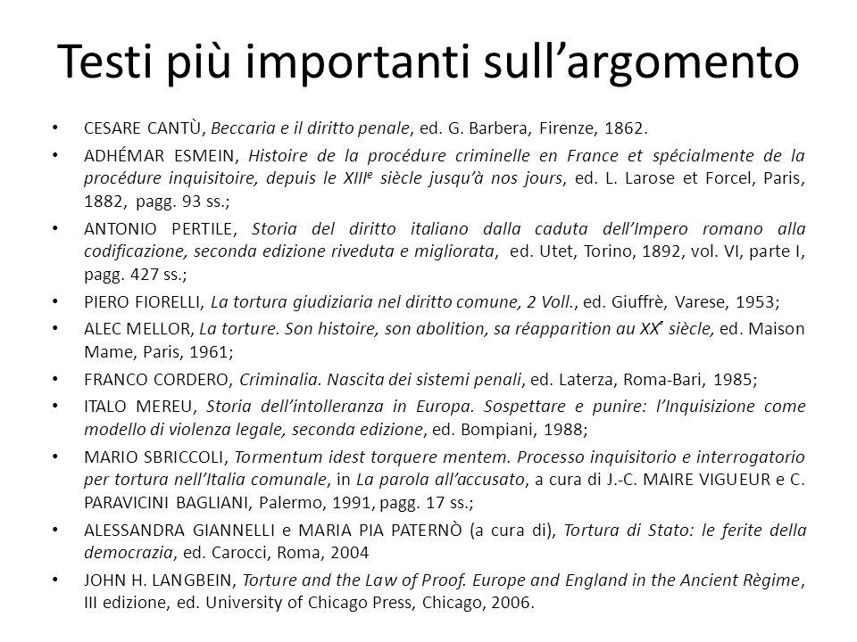 Testi più importanti sullargomento CESARE CANTÙ, Beccaria e il diritto penale, ed. G. Barbera, Firenze, 1862. ADHÉMAR ESMEIN, Histoire de la procédure