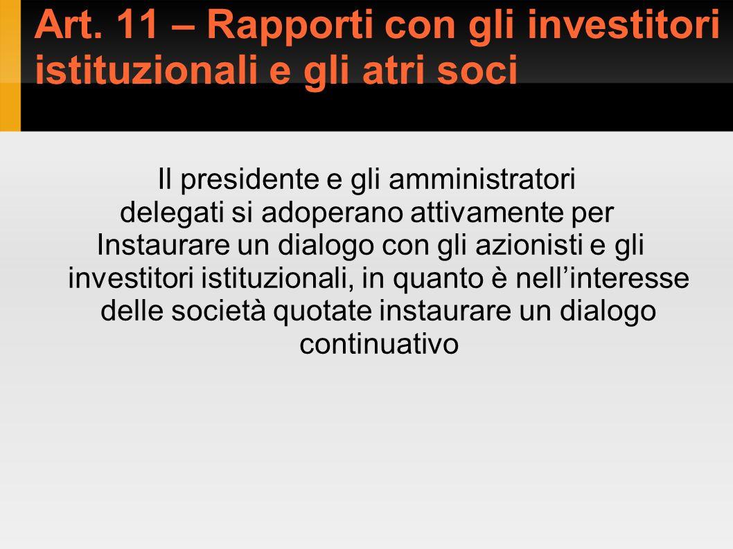 Art. 11 – Rapporti con gli investitori istituzionali e gli atri soci Il presidente e gli amministratori delegati si adoperano attivamente per Instaura