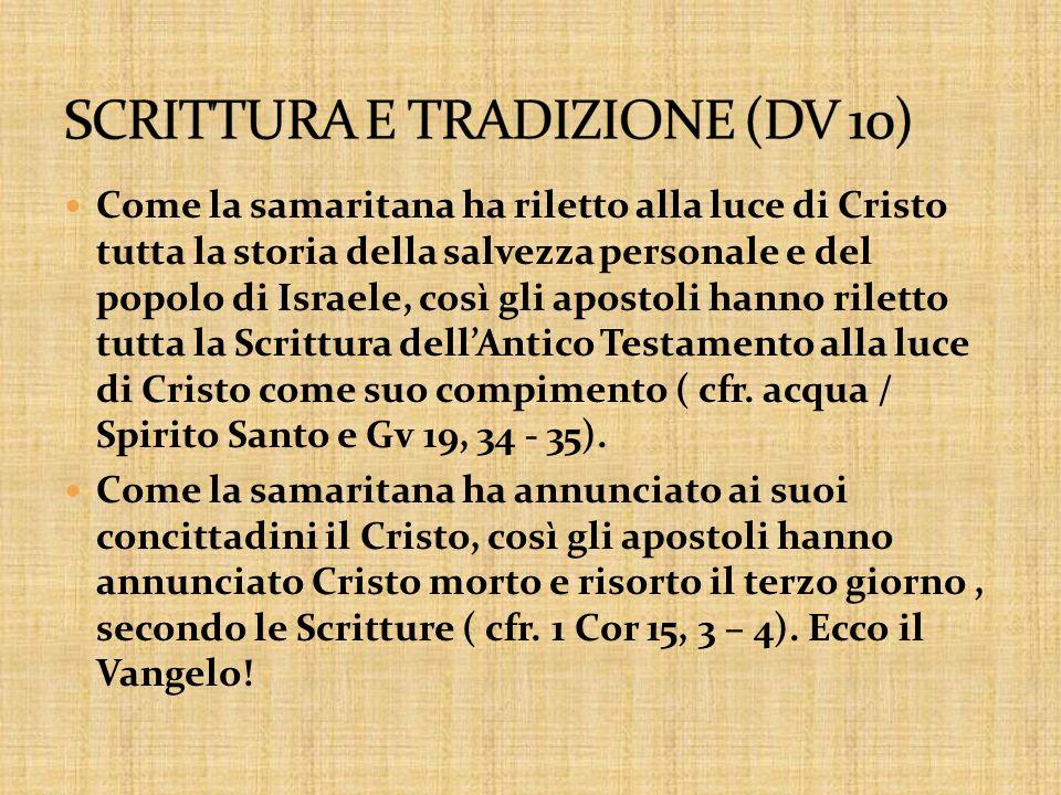 Come la samaritana ha riletto alla luce di Cristo tutta la storia della salvezza personale e del popolo di Israele, così gli apostoli hanno riletto tu