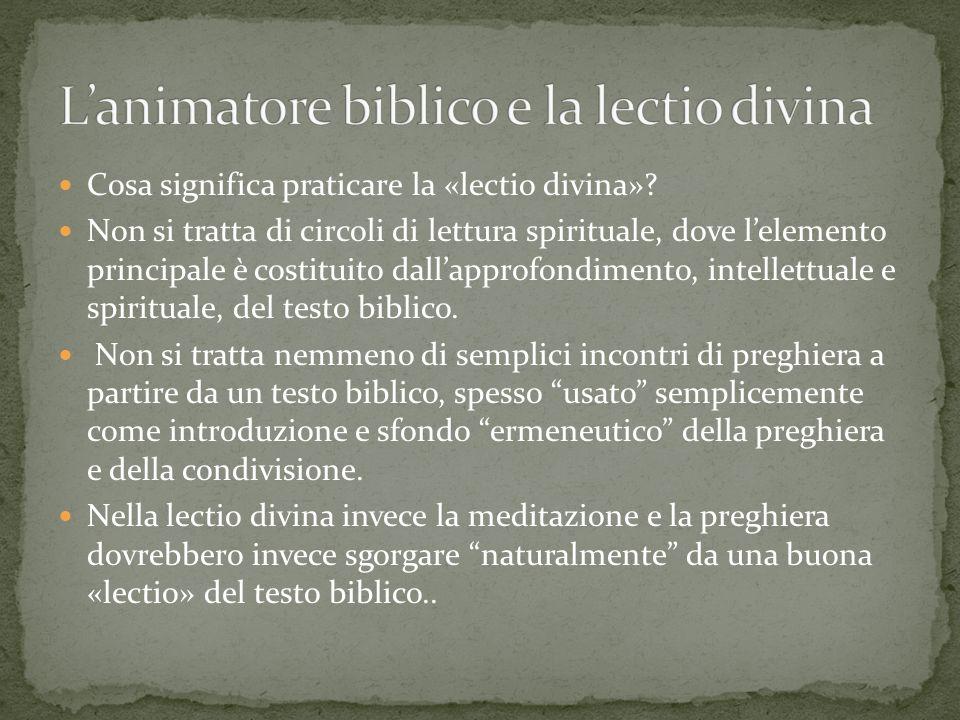 Cosa significa praticare la «lectio divina»? Non si tratta di circoli di lettura spirituale, dove lelemento principale è costituito dallapprofondiment