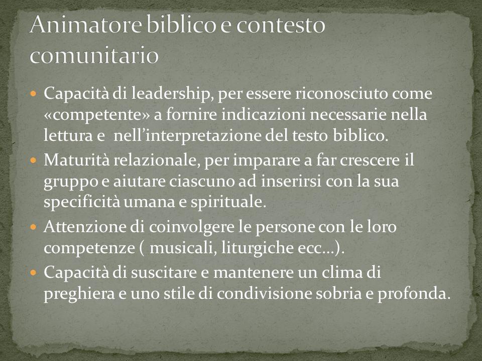 Capacità di leadership, per essere riconosciuto come «competente» a fornire indicazioni necessarie nella lettura e nellinterpretazione del testo bibli
