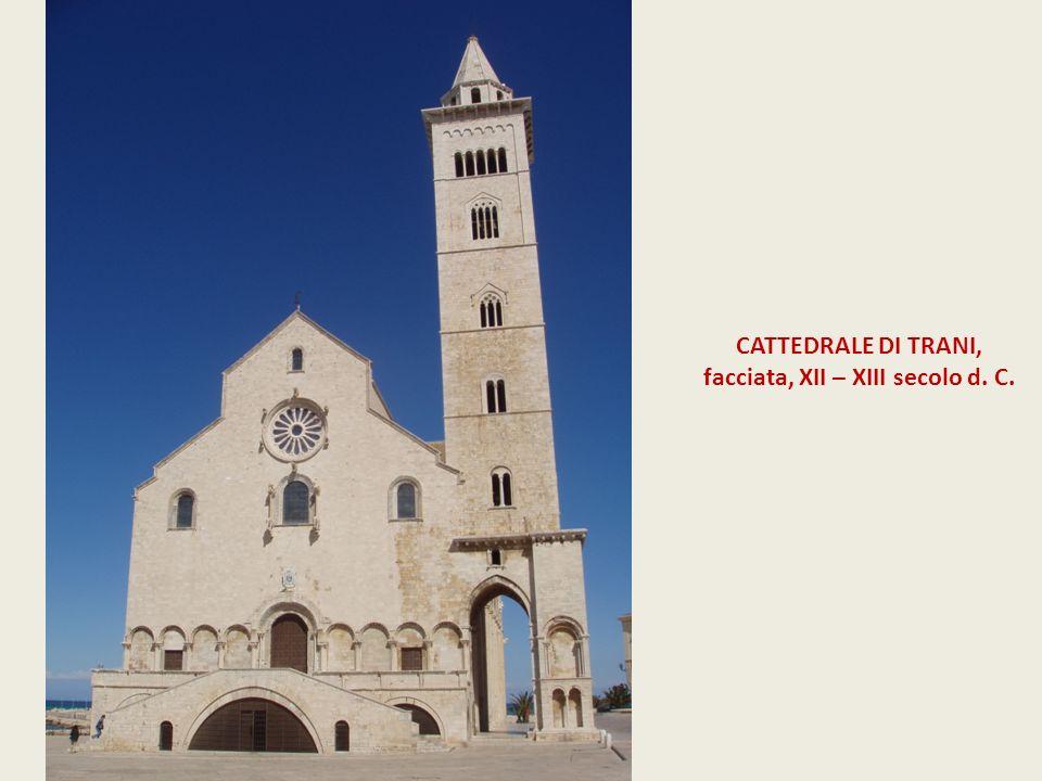 CATTEDRALE DI TRANI, facciata, XII – XIII secolo d. C.