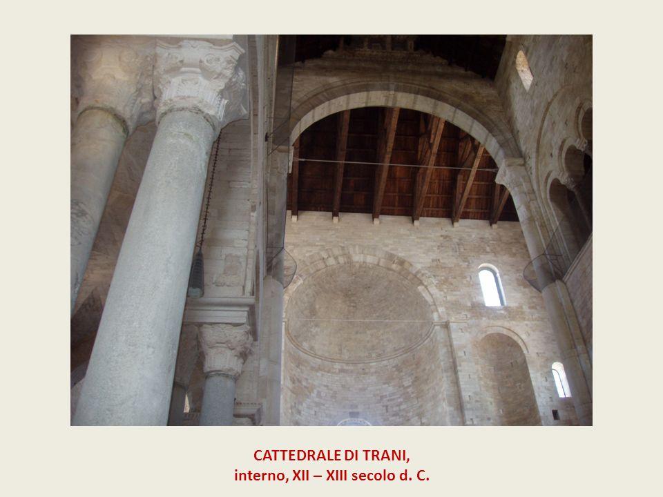 CATTEDRALE DI TRANI, interno, XII – XIII secolo d. C.