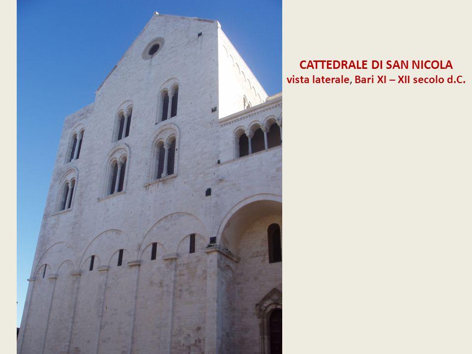 CATTEDRALE DI SAN NICOLA vista laterale, Bari XI – XII secolo d.C.