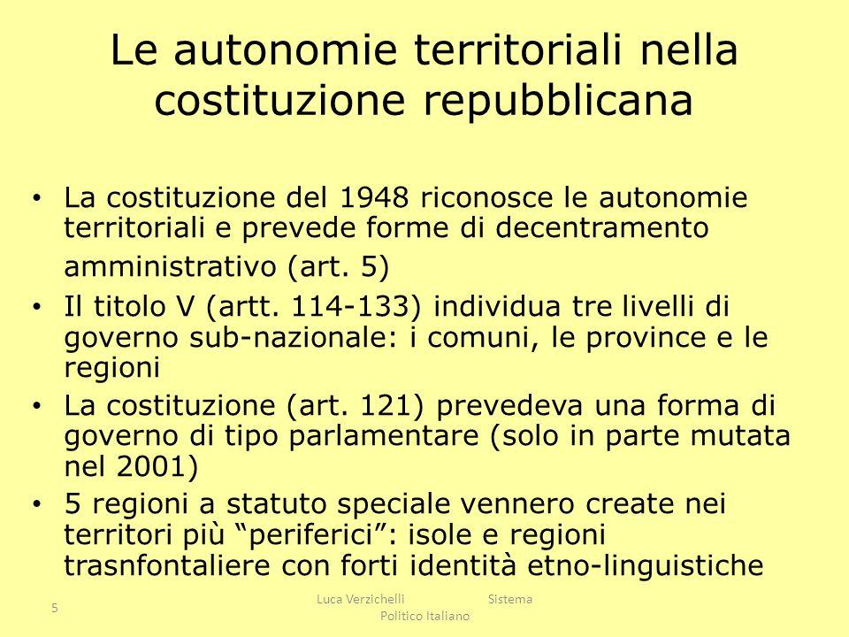 5 Luca Verzichelli Sistema Politico Italiano Le autonomie territoriali nella costituzione repubblicana La costituzione del 1948 riconosce le autonomie