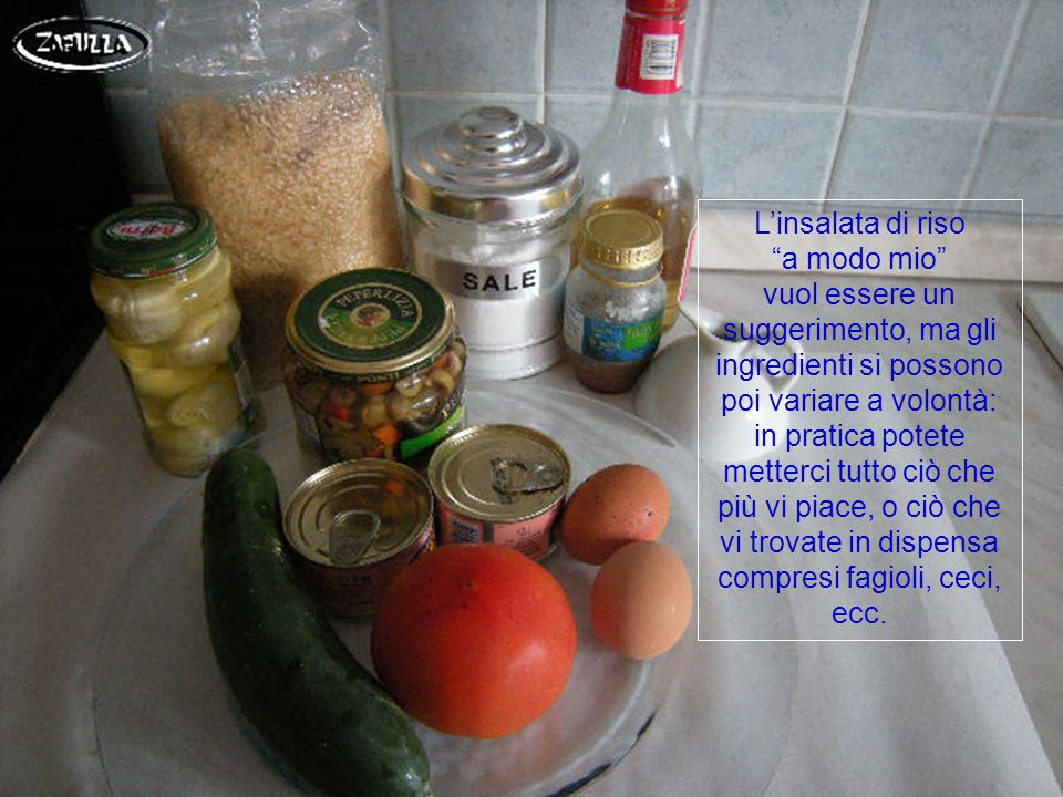 Ingredienti: 300 grammi di riso parboiled o del tipo da insalate; sale, olio, aceto di vino o di mele; acciughe sottolio; sottaceti misti-giardiniera; carciofini sottolio; due scatole di tonno sottolio; un pomodoro da insalata; un cetriolo, e due uova.