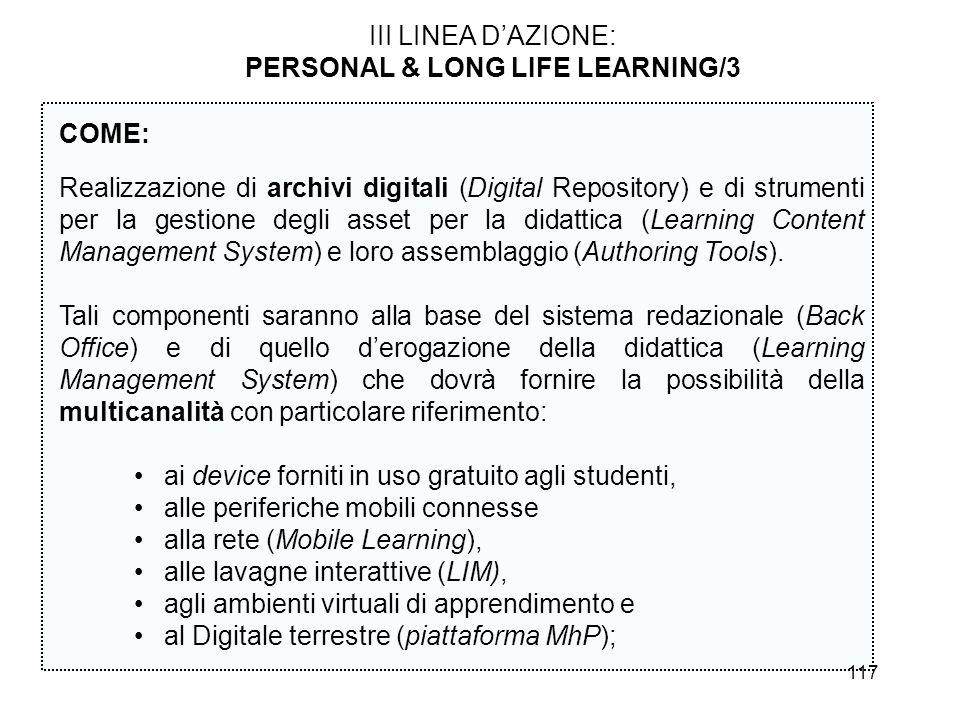 117 III LINEA DAZIONE: PERSONAL & LONG LIFE LEARNING/3 COME: Realizzazione di archivi digitali (Digital Repository) e di strumenti per la gestione deg