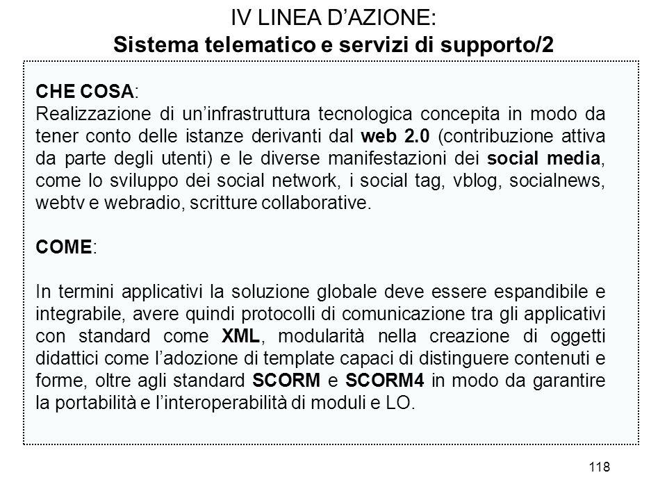 118 IV LINEA DAZIONE: Sistema telematico e servizi di supporto/2 CHE COSA: Realizzazione di uninfrastruttura tecnologica concepita in modo da tener co