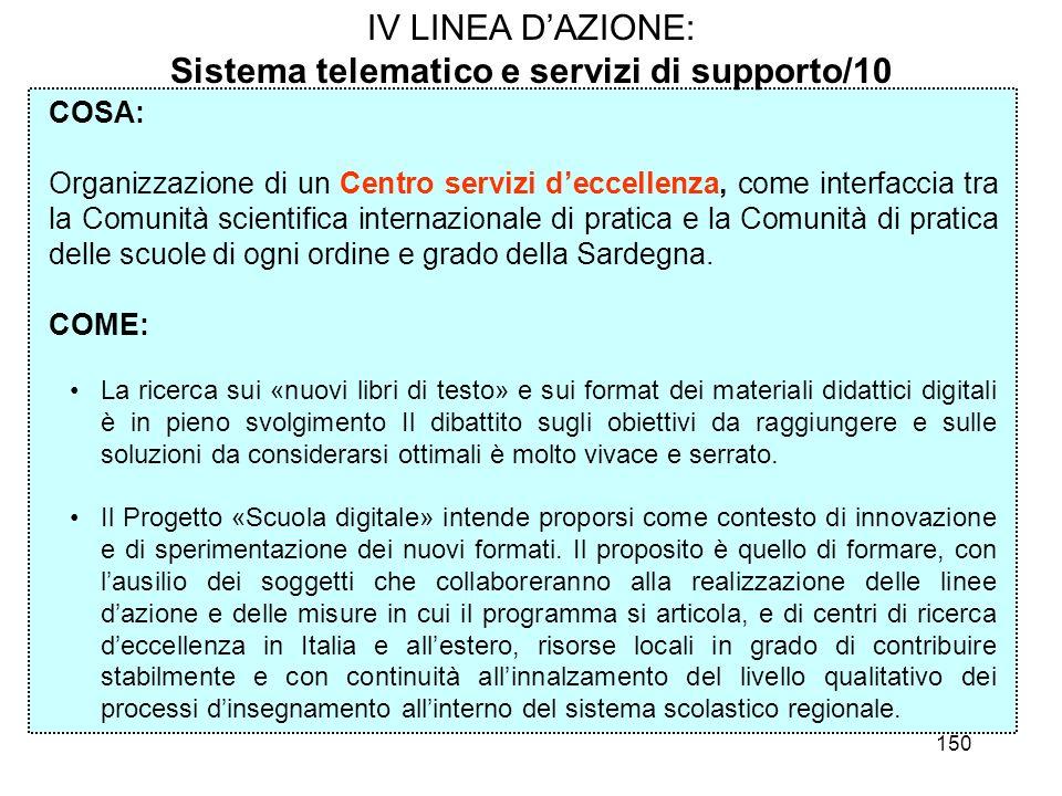 150 IV LINEA DAZIONE: Sistema telematico e servizi di supporto/10 COSA: Organizzazione di un Centro servizi deccellenza, come interfaccia tra la Comun