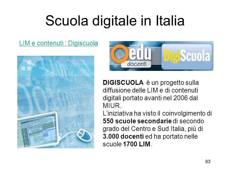 93 Scuola digitale in Italia LIM e contenuti : Digiscuola DIGISCUOLA è un progetto sulla diffusione delle LIM e di contenuti digitali portato avanti n