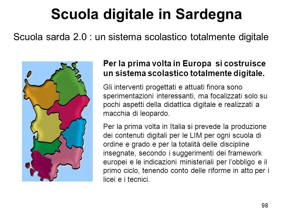 Scuola sarda 2.0 : un sistema scolastico totalmente digitale 98 Scuola digitale in Sardegna Per la prima volta in Europa si costruisce un sistema scol