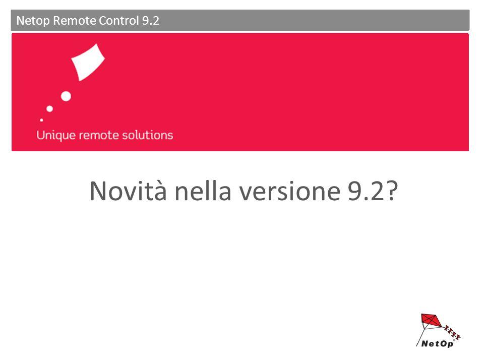 Unique remote solutions Netop Remote Control 9.2 Novità nella versione 9.2
