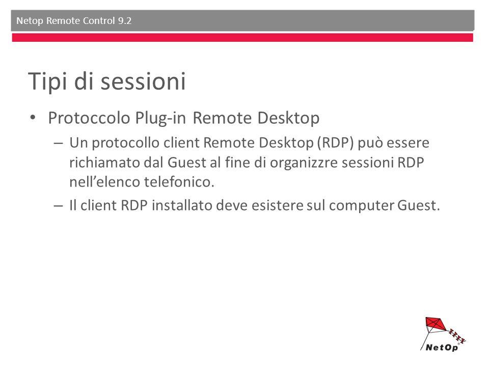 Netop Remote Control 9.2 Tipi di sessioni Protoccolo Plug-in Remote Desktop – Un protocollo client Remote Desktop (RDP) può essere richiamato dal Guest al fine di organizzre sessioni RDP nellelenco telefonico.