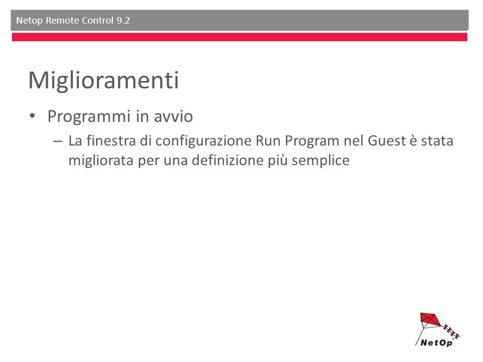 Netop Remote Control 9.2 Miglioramenti Programmi in avvio – La finestra di configurazione Run Program nel Guest è stata migliorata per una definizione più semplice