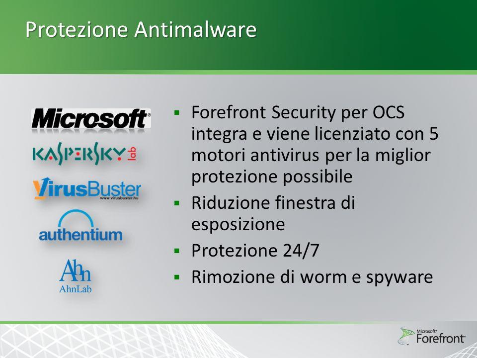 Protezione Antimalware Forefront Security per OCS integra e viene licenziato con 5 motori antivirus per la miglior protezione possibile Riduzione finestra di esposizione Protezione 24/7 Rimozione di worm e spyware