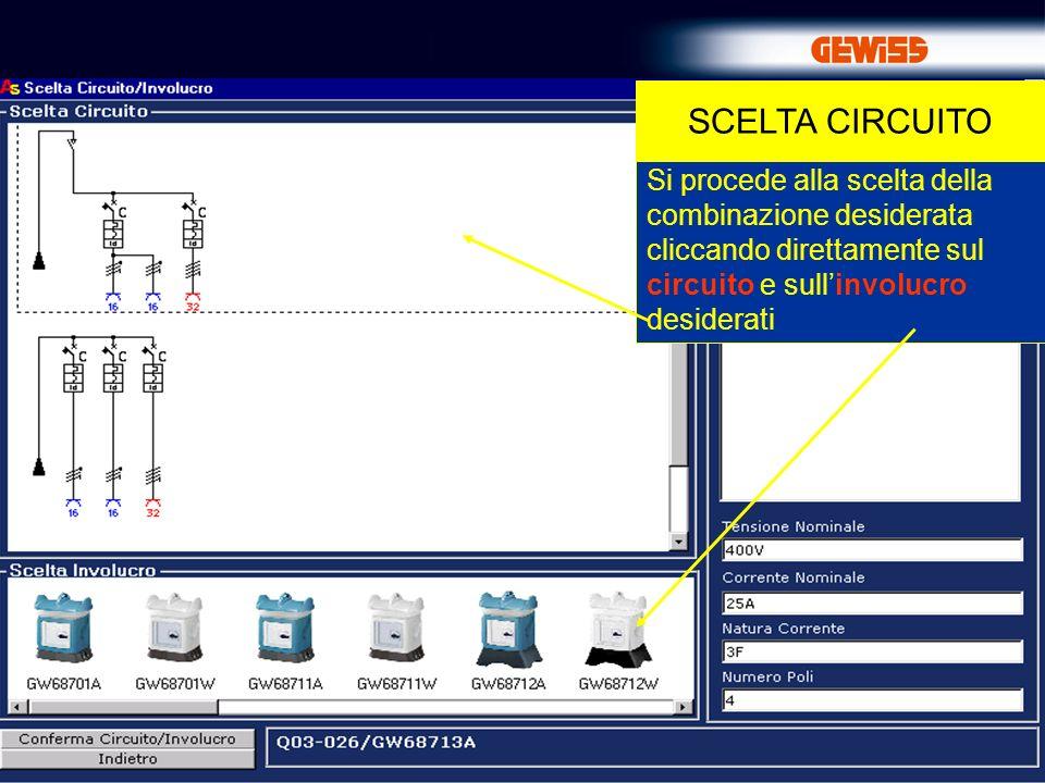 16 Si procede alla scelta della combinazione desiderata cliccando direttamente sul circuito e sullinvolucro desiderati SCELTA CIRCUITO