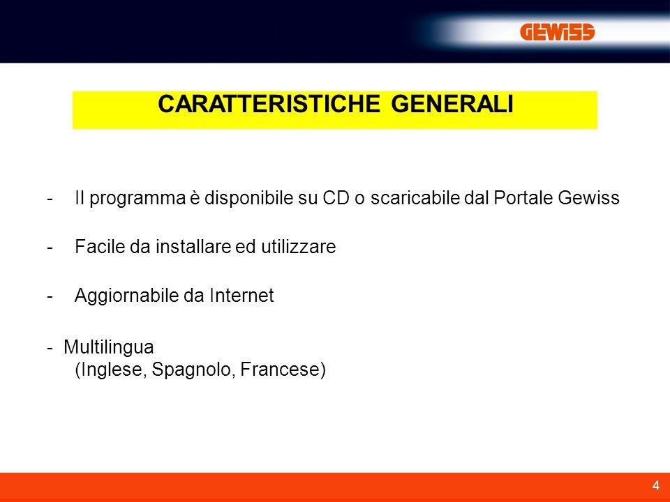 4 CARATTERISTICHE GENERALI -Il programma è disponibile su CD o scaricabile dal Portale Gewiss -Facile da installare ed utilizzare -Aggiornabile da Internet - Multilingua (Inglese, Spagnolo, Francese)