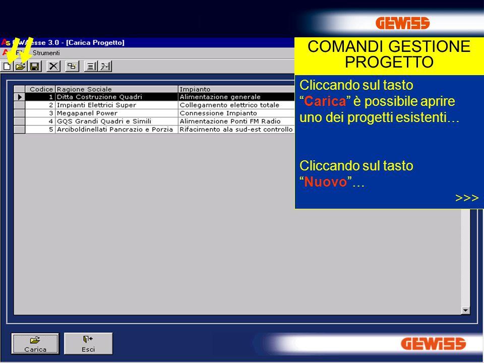 7 Cliccando sul tastoCarica è possibile aprire uno dei progetti esistenti… Cliccando sul tastoNuovo… >>> COMANDI GESTIONE PROGETTO